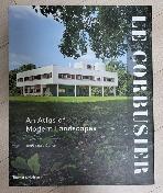 Le Corbusier An Atlas of Modern Landscapes