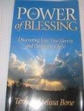 The Power of Blessing (Discovering Your True Identity and Desity in Christ)