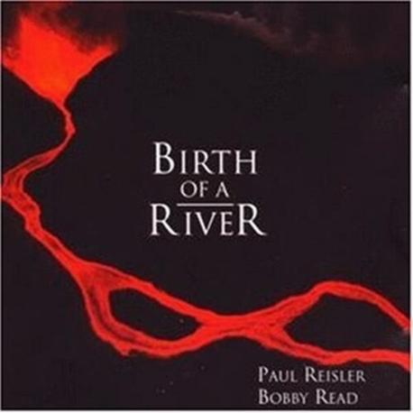폴 리슬러 앤 바비 리드 (Paul Reisler & Bobby Read) - Birth Of A River