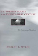 U.S. Foreign Policy in the Twenty-First Century : The Relevance of Realism (ISBN : 9780807123454)