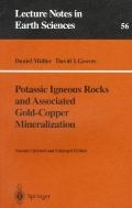 Potassic Igneous Rocks and Associated Gold-Copper Mineralization, 2/ed (Lecture Notes in Earth Sciences, Vol. 56) (ISBN : 9783540620754)