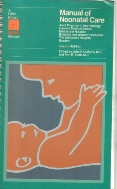 Manual of neonatal care (A little, Brown spiral manual) 2nd edition (1985)