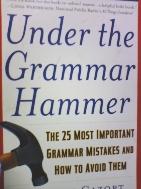 Under the Grammar Hammer  [Douglas Cazort/Barnes & Noble/영어원서]  ///