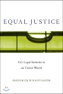Equal Justice - Fair Legal Systems in an Unfair World (Hardcover)