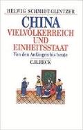 China: Vielvo?lkerreich und Einheitsstaat : von den Anfa?ngen bis heute (Beck's historische Bibliothek) (German) Hardcover