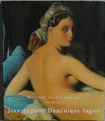 Jean-Auguste-Dominique Ingres 1780-1867 (Masters of French Art) Hardcover