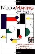 Mediamaking : Mass Media in a Popular Culture  (ISBN : 9780761911777)