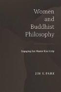 Women and Buddhist Philosophy: Engaging Zen Master Kim Iry?p (Hardcover)