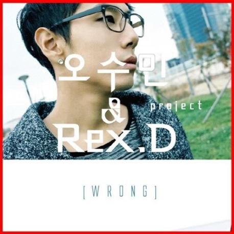 오수민 & Rex.D Project - Wrong (홍보용 음반)