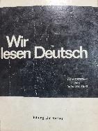 Wir lesen Deutsch - Herausgegeben von  - 엮 : 윤순호 - 1987년 초판본