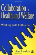 Collaboration in Health and Welfare : Working with Difference (ISBN : 9781853023941)