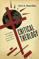 Critical Theology Introducing an Agenda for an Age of Global Crisis