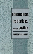 Utilitarianism, Institutions, and Justice (ISBN : 9780195105100)