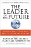 The Leader of the Future 2: Visions, Strategies, and Practices for the New Era (Hardcover)