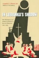 In Lubianka's Shadow : The Memoirs of an American Priest in Stalin's Moscow, 1934-1945 (ISBN : 9780268021993)