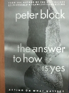 peter block the answer to how is yes