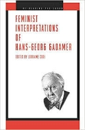 Feminist Interpretations of Hans-Georg Gadamer (Re-Reading the Canon) (Paperback, 1st Edition)