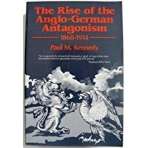 The Rise of the Anglo-German Antagonism, 1860-1914 (Paperback)