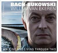 [미개봉] Willem Van Ekeren / Bach-Bukowski : Walking And Living Through This (Digipack/수입/미개봉)