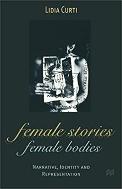 Female Stories Female Bodies:Narrative,Identity and Representation