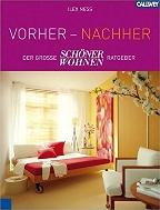 Vorher-Nachher : Der grosse 'Schoener Wohnen' Ratgeber   (ISBN : 9783766717238)