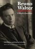 Bruno Walter: A World Elsewhere (Paperback)