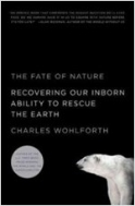 The Fate of Nature (Hardcover, 1st) - Recovering Our Inborn Ability to Rescue the Earth