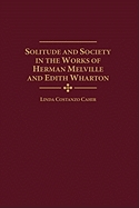 Solitude and Society in the Works of Herman Melville and Edith Wharton (ISBN : 9780313304071)