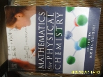 ELSEVIER / 4판 MATHEMATICS for PHYSICAL CHEMISTRY / Robert G. Mortimer -사진.꼭설명참조