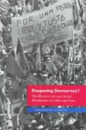 Deepening Democracy ? : The Modern Left and Social Movements in Chile and Peru (ISBN : 9780804731935)