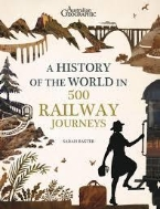 History of the World in 500 Railway Journeys (Hardcover)