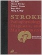 Stroke: Pathophysiology, Diagnosis, and Management (Hardcover, 4th, Subsequent)