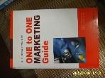 다이아몬드사 / ONE to ONE MARKETING Guide 소매업자와 개인사업자를 위한/ 타카유키. 김일철 외 -01년.초판