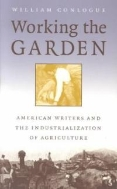 Working the Garden : American Writers and the Industrialization of Agriculture (ISBN : 9780807849941)