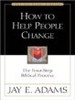 How to Help People Change: The Four-Step Biblical Process  (원서)