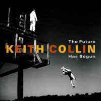 Keith Collin / The Future Has Begun (수입)
