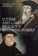 Luther and Calvin : Religious Revolutionaries