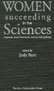 Women Succeeding in the Sciences : Theories and Practices Across Disciplines  (ISBN : 9781557531216)