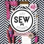 [중고] Just Sew Stories: 25 Spectacular Crafty Gifts to Sew