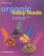 Organic Baby and Toddler Foods : The Complete Organic Diet for 0 to 3 Year Olds  (ISBN : 9781840004274)