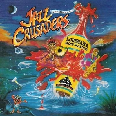jazz crusaders - louisiana hot sauce (수입) HDCD