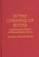 In the Company of Books : Literature and Its