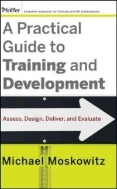 A Practical Guide to Training and Development : Assess, Design, Deliver, and Evaluate (ISBN : 9780470189467)