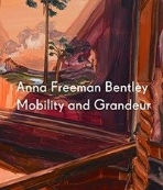 Anna Freeman Bentley : Mobility and Grandeur
