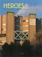 Heroes : The Story of Hasbro Children's Hospital   (ISBN : 9781864703467)