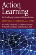 Action Learning for Developing Leaders and Organizations : Principles, Strategies, and Cases [1 edition   Hardcover]