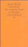 Jacques, Derrida: Gesetzeskraft: Der ?mystische Grund der Autorit?t? (edition suhrkamp)