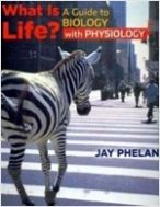 What Is Life?- A Guide to Biology with Physiology