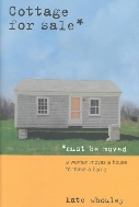 Cottage for Sale, Must Be Moved : A Woman Moves a House to Make a Home  (ISBN : 9781889833743)
