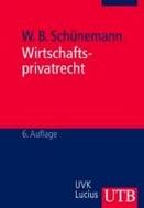 Wirtschaftsprivatrecht. Juristisches Basiswissen f?r Wirtschaftswissenschaftler.  (German) Paperback